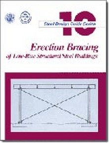AISC Design Guide 10: Erection Bracing of Low-Rise Structural Steel Frames (1997)