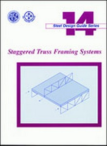 AISC Design Guide 14: Staggered Truss Framing Systems, 2002 Edition