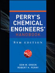 Perry's Chemical Engineers Handbook, 8th Edition
