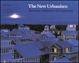The New Urbanism Toward an Architecture of Community