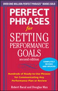 Perfect Phrases for Setting Performance Goals, 2nd Edition
