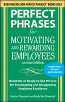 Perfect Phrases for Motivating and Rewarding Employees, 2nd Edition