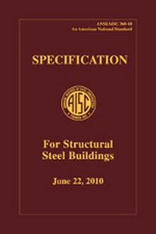 AISC 360-10: 2010 Specification for Structural Steel Buildings (First Printing)
