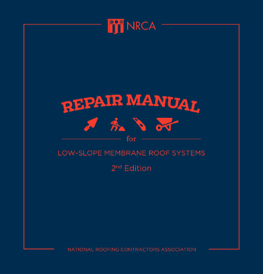 Repair Manual for Low-slope Membrane Roof Systems, 2nd Edition