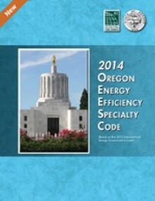 2014 Oregon Energy Efficiency Specialty Code