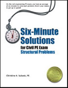 Six-Minute Solutions for Civil PE Exam Structural Problems, 2nd Edition