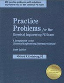Practice Problems for the Chemical Engineering PE Exam: Companion to the Chemical Engineering Reference Manual