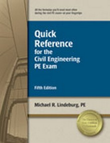 Quick Reference for the Civil Engineering PE Exam (CEQR5), 5th Edition
