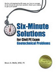 Six-Minute Solutions for Civil PE Exam Geotechnical Problems (SXCGE2), 2nd Edition