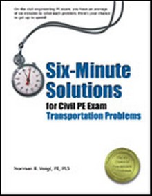 Six-Minute Solutions for Civil PE Exam Transportation Problems, 2nd Edition