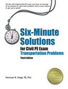 Six-Minute Solutions for Civil PE Exam Transportation Problems (SXCTR3), 3rd Edition