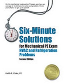 Six-Minute Solutions for Mechanical PE Exam HVAC and Refrigeration Problems (SXMH2), 2nd Edition