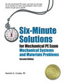Six-Minute Solutions for Mechanical PE Exam Mechanical Systems and Materials Problems (SXMM2), 2nd Edition