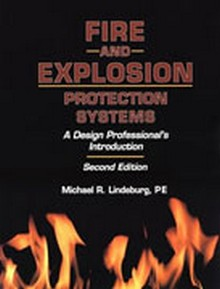 Fire and Explosion Protection Systems: A Design Professional's Introduction, 2nd Edition