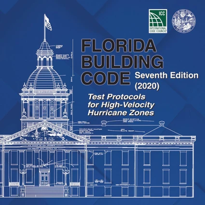 Florida Building Code -Test Protocols for High Velocity Hurricane Zones, Seventh Edition (2020)