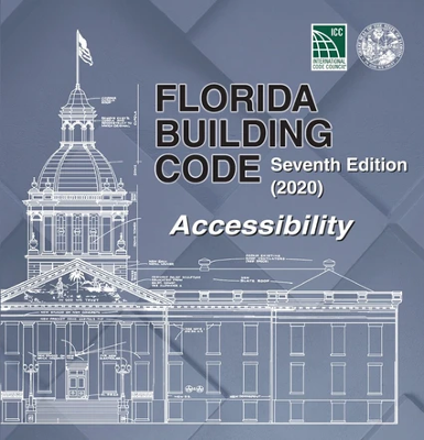 Florida Building Code - Accessibility, Seventh Edition 2020