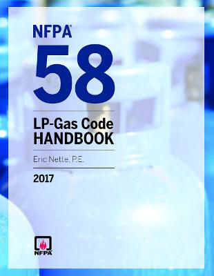 NFPA 58: Liquefied Petroleum Gas Code 2017 Handbook