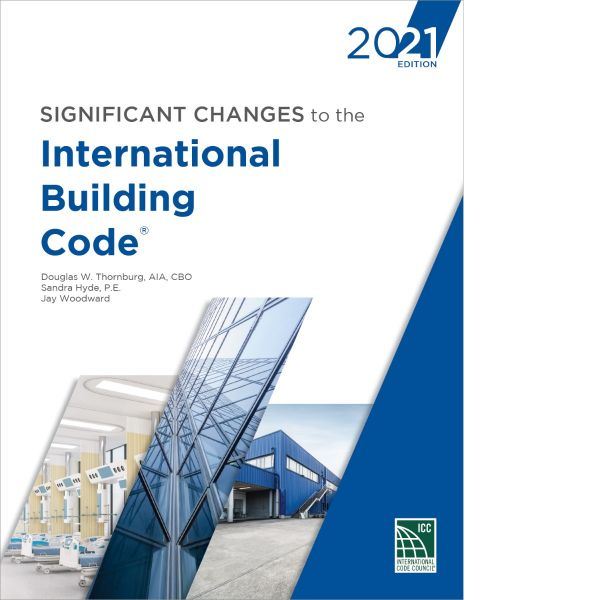 Significant Changes to the International Building Code, 2021 Edition