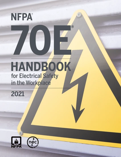 NFPA 70E, Handbook for Electrical Safety in the Workplace 2021 Edition
