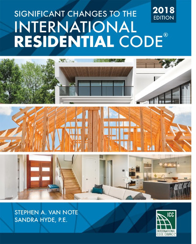 2018 Significant Changes to the International Residential Code