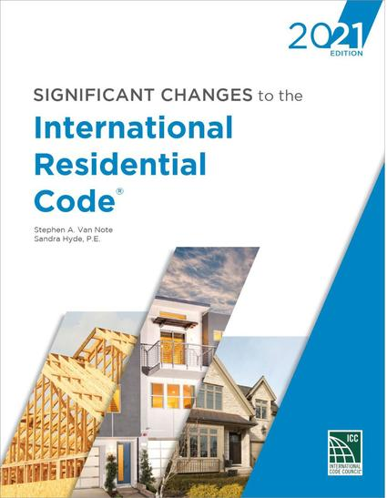Significant Changes to the International Residential Code, 2021 Edition
