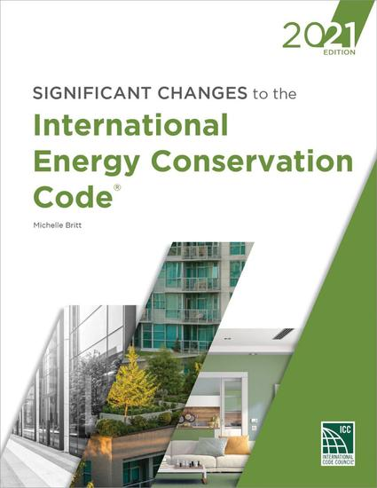 Significant Changes to the International Energy Conservation Code, 2021 Edition