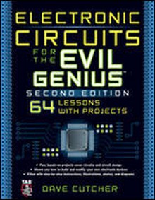 Electronic Circuits for the Evil Genius, 2nd Edition