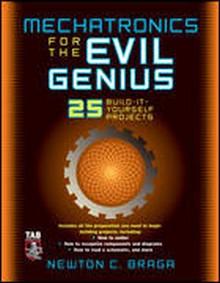 Mechatronics for the Evil Genius