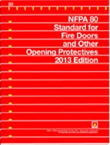 NFPA 80, Standard for Fire Doors and Other Opening Protectives, 2013 Edition