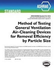 ASHRAE Standard 52.2-2012 - Method of Testing General Ventilation Air-Cleaning Devices for Removal Efficiency by Particle Size (ANSI approved)