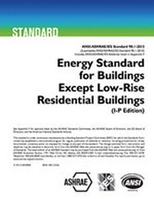 ASHRAE Standard 90.1 - 2013 - Energy Standard for Buildings Except Low-Rise Residential Buildings, IP Edition (ANSI Approved)