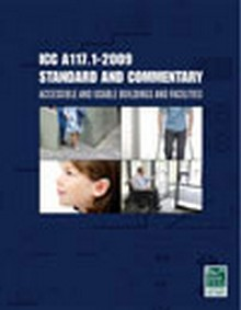ICC/ANSI A117.1-2009 Standard and Commentary: Accessible and Usable Buildings and Facilities