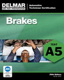 ASE Test Preparation - A5 Brakes, 5th Edition