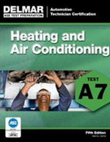 ASE Test Preparation - A7 Heating & Air Conditioning, 5th Edition