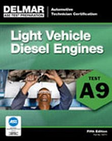 ASE Test Preparation - A9 Light Vehicle Diesel Engines, 1st Edition