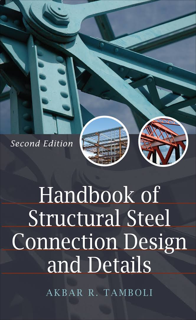 Handbook of Structural Steel Connection Design and Details, Second Edition