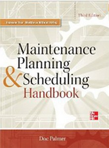Maintenance Planning and Scheduling Handbook, 3rd Edition