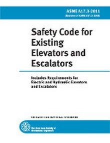 ASME A17.3 - 2011 Safety Code for Existing Elevators and Escalators