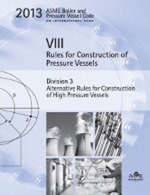 2015 BPVC Section VIII-Rules for Construction of Pressure Vessels Division 3-Alternative Rules for Construction of High Pressure Vessels