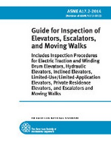 ASME A17.2 - 2014 Guide for Inspection of Elevators, Escalators and Moving Walks
