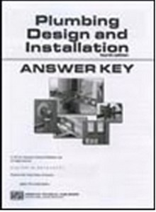Plumbing Design and Installation Answer Key, 4th Edition