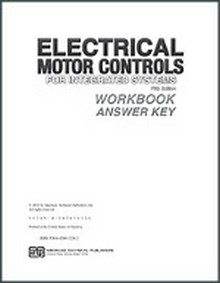 Electrical Motor Controls for Integrated Systems Workbook Answer Key, 5th Edition