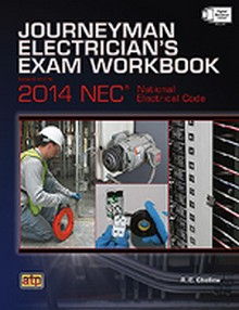Journeyman Electrician's Exam Workbook Based on the 2014 NEC