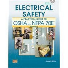 Electrical Safety - A Practical Guide to OSHA and NFPA 70E