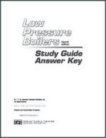 Low Pressure Boilers Study Guide Answer Key, 4th Edition