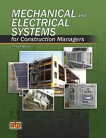 Mechanical and Electrical Systems for Construction Managers, 3rd Edition