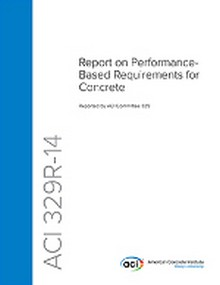 ACI 329R-14 Report on Performance-Based Requirements for Concrete