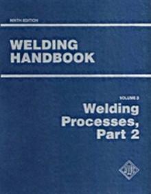 AWS - Welding Handbook Volume 3 - Part 2: Welding Processes (WHB-3.9)