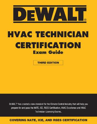 DEWALT HVAC Technician Certification Exam Guide, 3rd Edition
