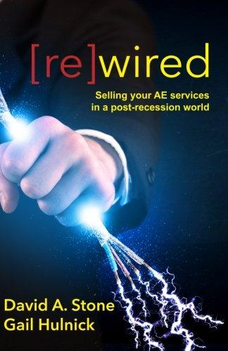 [re]wired: Selling Your AE Services in a Post-Recession World